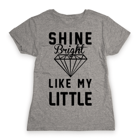 Shine Bright Like My Little Womens T-Shirt