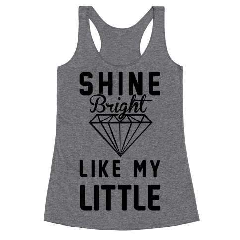 Shine Bright Like My Little Racerback Tank Top