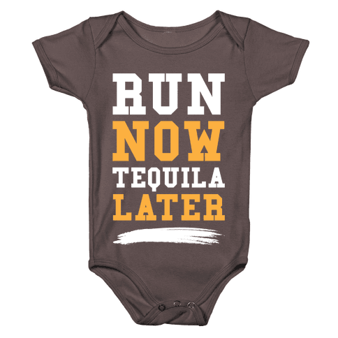 Run Now Tequila Later Baby One-Piece