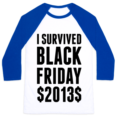 I Survived Black Friday Baseball Tee