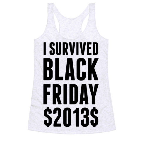 I Survived Black Friday Racerback Tank Top
