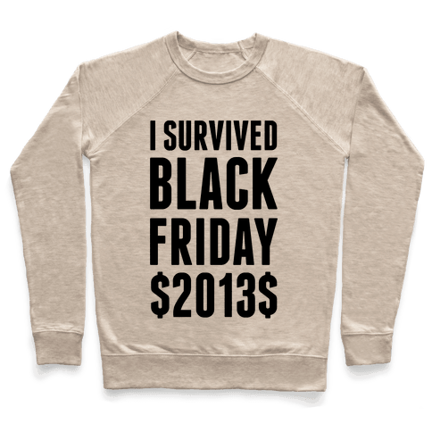 I Survived Black Friday Pullover