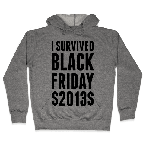 I Survived Black Friday Hooded Sweatshirt