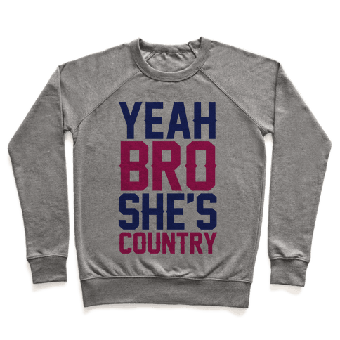 Yeah Bro She's Country Pullover