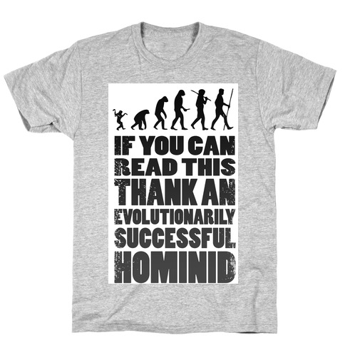 Thank an Evolutionarily Successful Hominid!  Mens T-Shirt