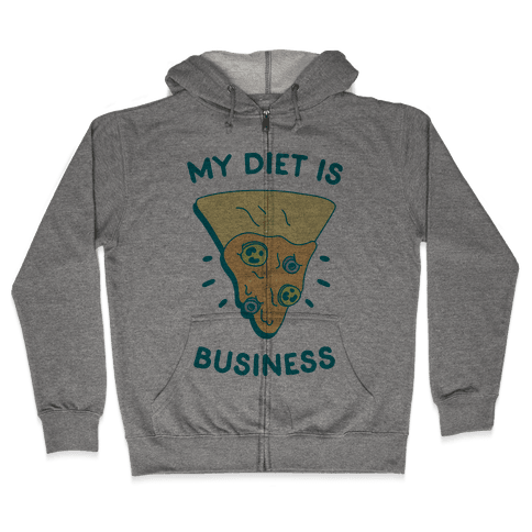 My Diet Is Nacho Business Zip Hoodie