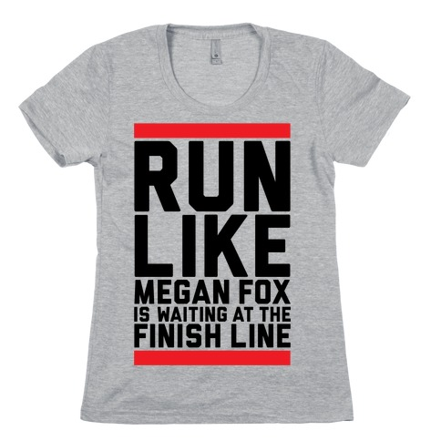 Run For Megan Fox Womens T-Shirt