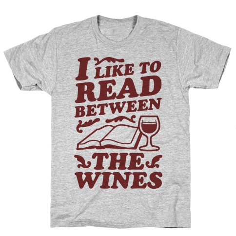 I Like to Read Between the Wines Mens T-Shirt