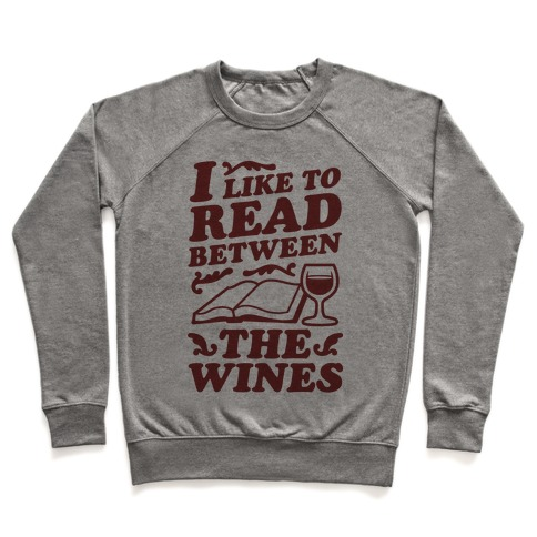 I Like to Read Between the Wines Pullover