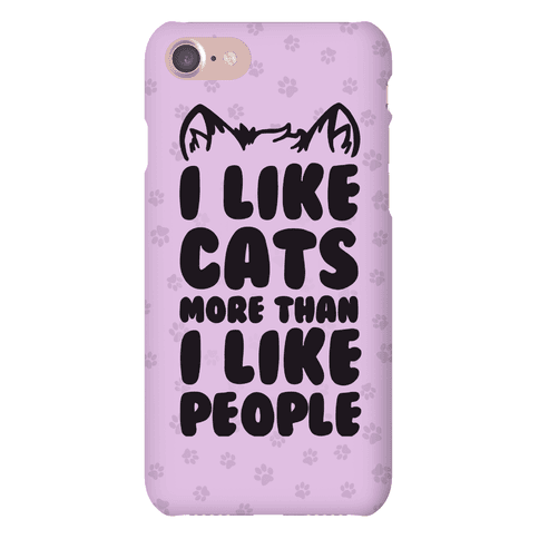 I Like Cats More Than I Like People Phone Case