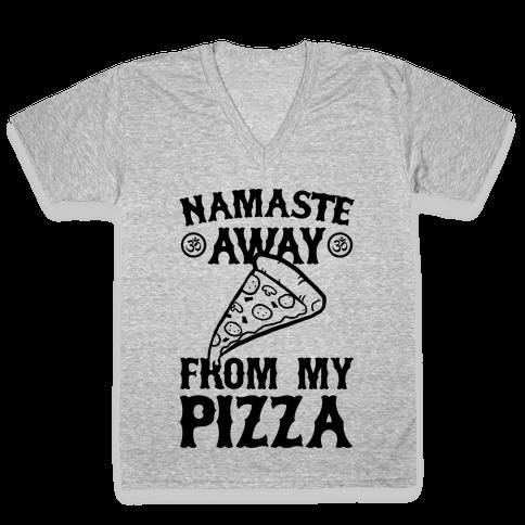 NamaSTE Away From My Pizza V-Neck Tee Shirt