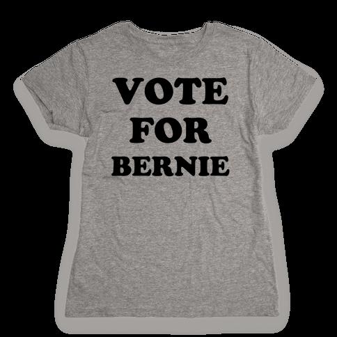 Vote For Bernie Womens T-Shirt