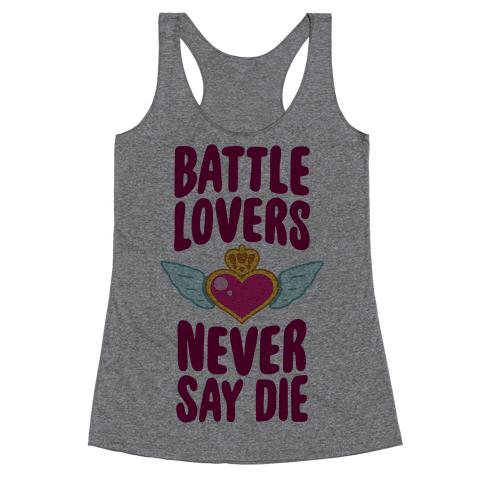 Battle Lovers Never Say Die Racerback Tank Top