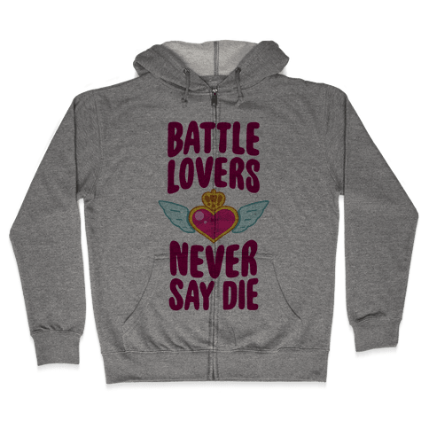 Battle Lovers Never Say Die Zip Hoodie