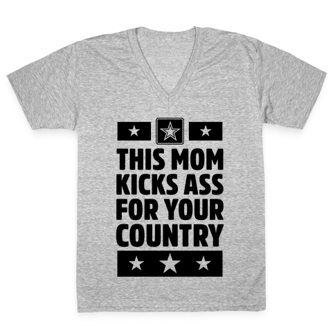 This Mom Kicks Ass For Your Country (Army) V-Neck Tee Shirt