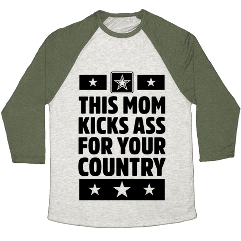 This Mom Kicks Ass For Your Country (Army) Baseball Tee