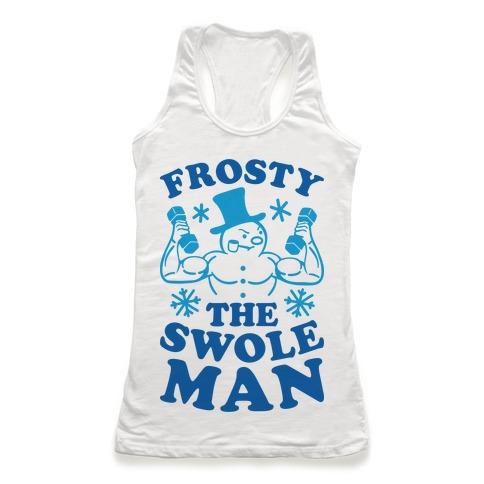 Frosty The Swoleman Racerback Tank Top