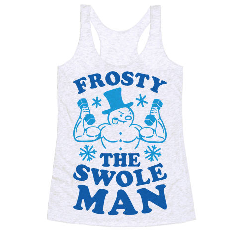 Frosty The Swoleman Racerback Tank Top