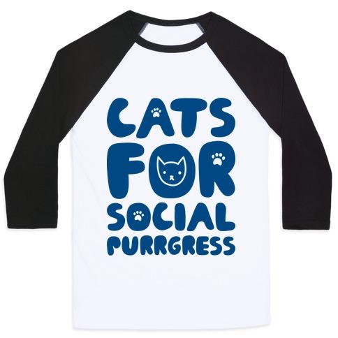 Cats For Social Purrgress Baseball Tee