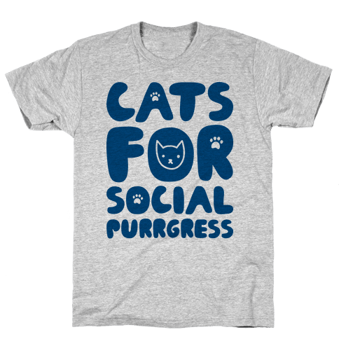 Cats For Social Purrgress Mens T-Shirt