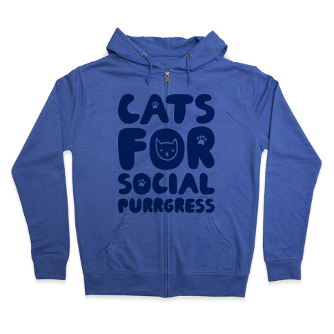 Cats For Social Purrgress Zip Hoodie