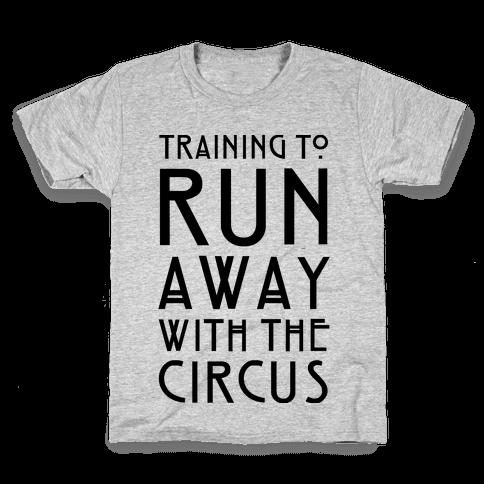 Training To Run Away With The Circus Kids T-Shirt