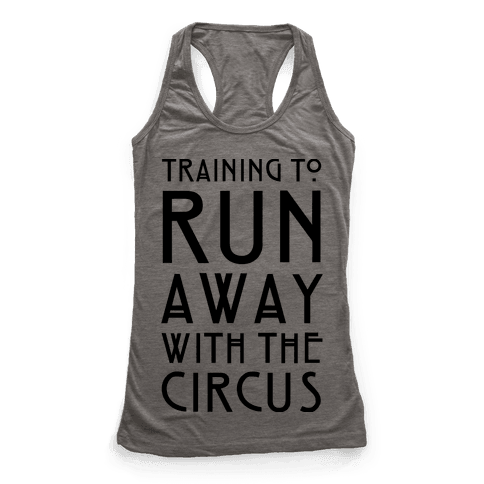 Training To Run Away With The Circus