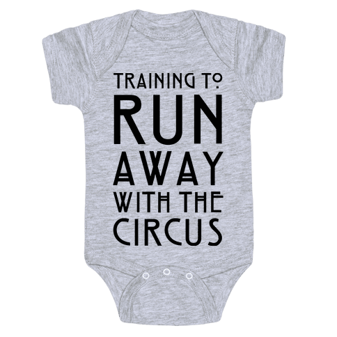 Training To Run Away With The Circus Baby Onesy