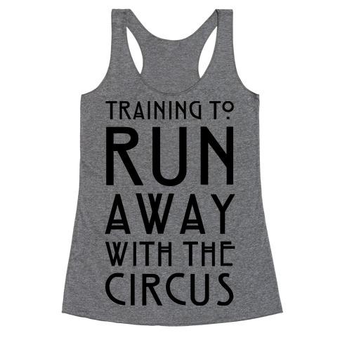 Training To Run Away With The Circus Racerback Tank Top