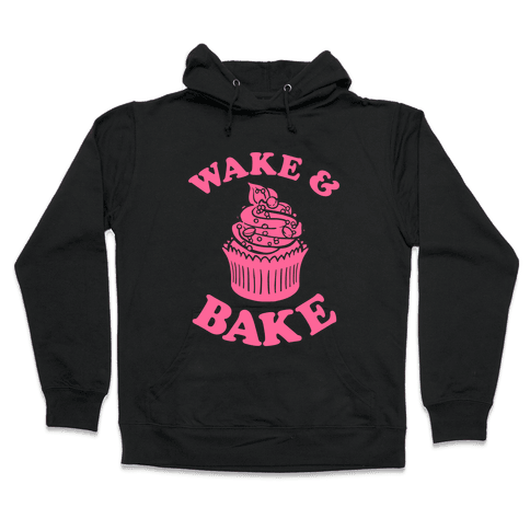 Wake and Bake Hooded Sweatshirt