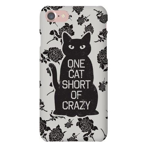 One Cat Short of Crazy Phone Case