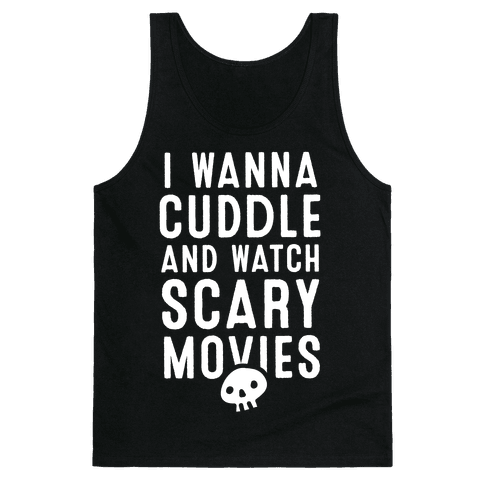 Cuddle and Watch Scary Movies Tank Top