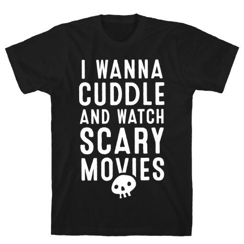 Cuddle and Watch Scary Movies Mens T-Shirt
