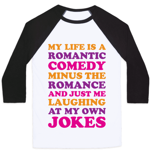My Life Is A Romantic Comedy Baseball Tee