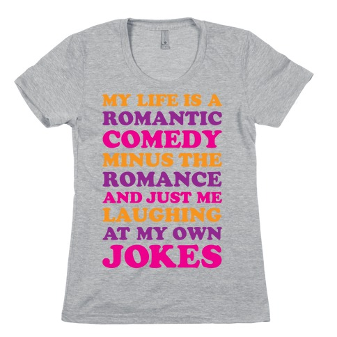 My Life Is A Romantic Comedy Womens T-Shirt