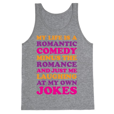 My Life Is A Romantic Comedy Tank Top