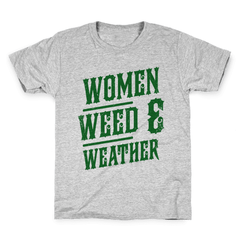 Women Weed and Weather Kids T-Shirt