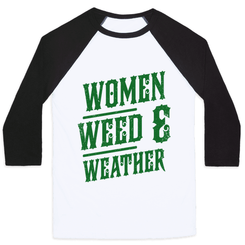 Women Weed and Weather Baseball Tee