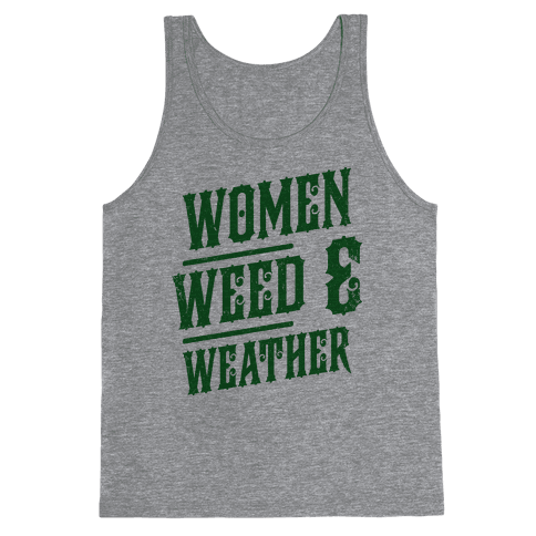 Women Weed and Weather Tank Top