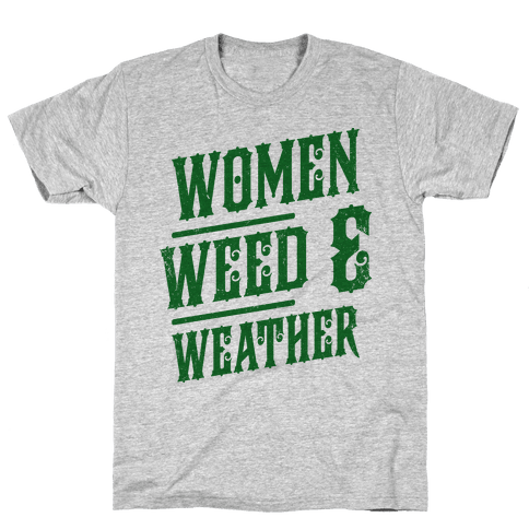 Women Weed and Weather Mens T-Shirt
