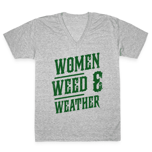 Women Weed and Weather V-Neck Tee Shirt