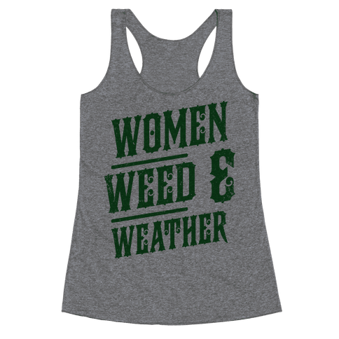 Women Weed and Weather Racerback Tank Top