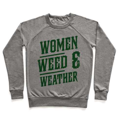 Women Weed and Weather Pullover
