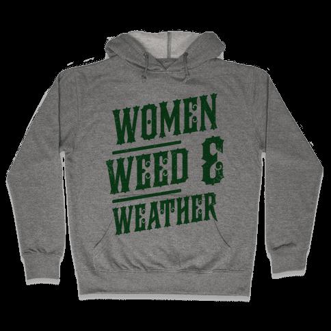 Women Weed and Weather Hooded Sweatshirt