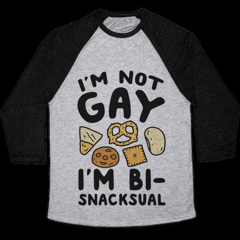 I'm Not Gay I'm Bi-snacksual Baseball Tee