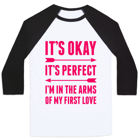 It's Okay, It's Perfect Baseball Tee