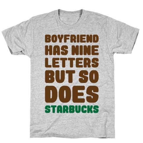Starbucks Not Boyfriends T-Shirt