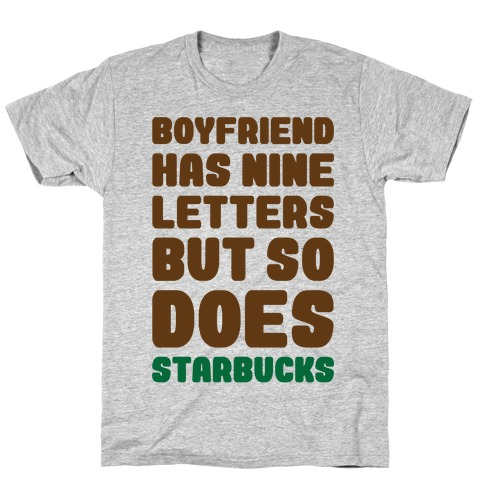 Starbucks Not Boyfriends T-Shirt