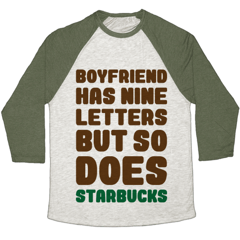 Starbucks Not Boyfriends Baseball Tee