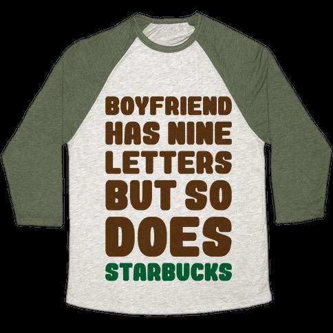 Starbucks Not Boyfriends Baseball Tee